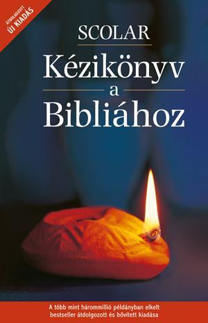 SCOLAR KÉZIKÖNYV A BIBLIÁHOZ - ÁTDOLG. ÚJ KIADÁS!