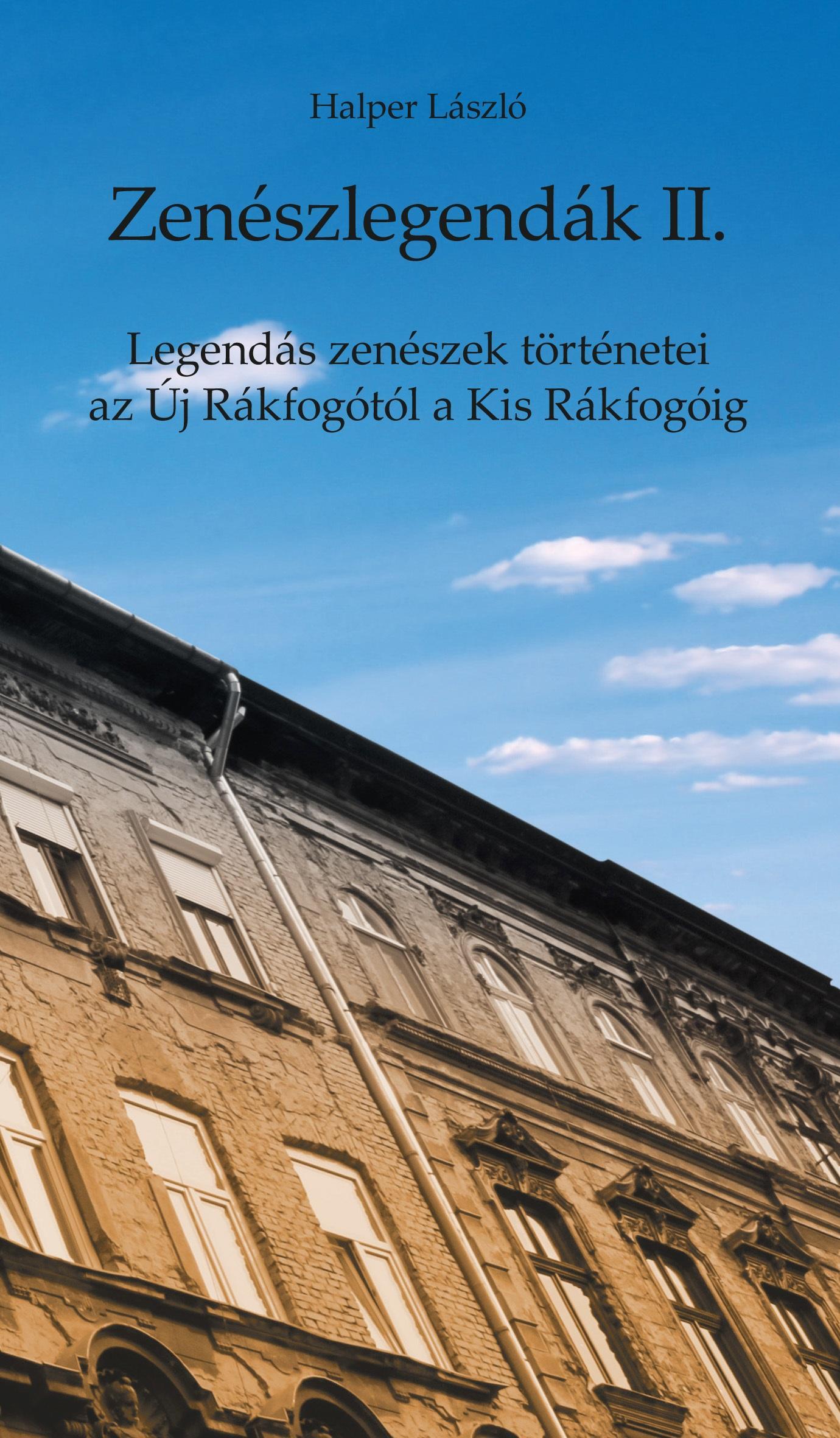 ZENÉSZLEGENDÁK II. - LEGENDÁS ZENÉSZEK TÖRTÉNETEI AZ ÚJ RÁKFOGÓTÓL A KIS...