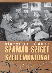 SZAMÁR-SZIGET SZELLEMKATONÁI - KÜLSŐ MAGYAROK (AJÁNDÉK FOTÓALBUMMAL!)
