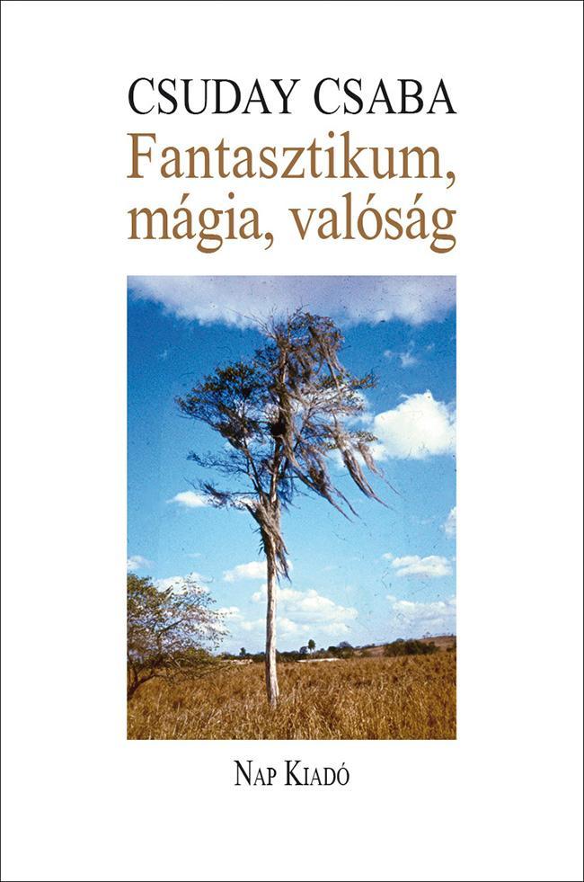FANTASZTIKUM, MÁGIA, VALÓSÁG - CSUDAY CSABA 70 ÉVES