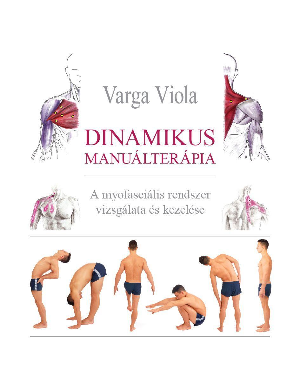 DINAMIKUS MANUÁLTERÁPIA - A MYOFASCIÁLIS RENDSZER VIZSGÁLATA ÉS KEZELÉSE