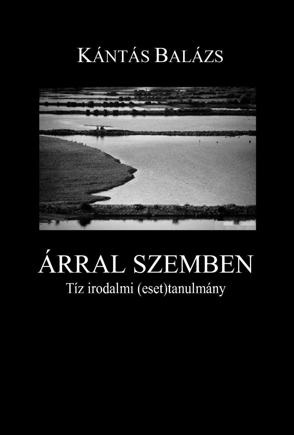 ÁRRAL SZEMBEN - TÍZ IRODALMI (ESET)TANULMÁNY