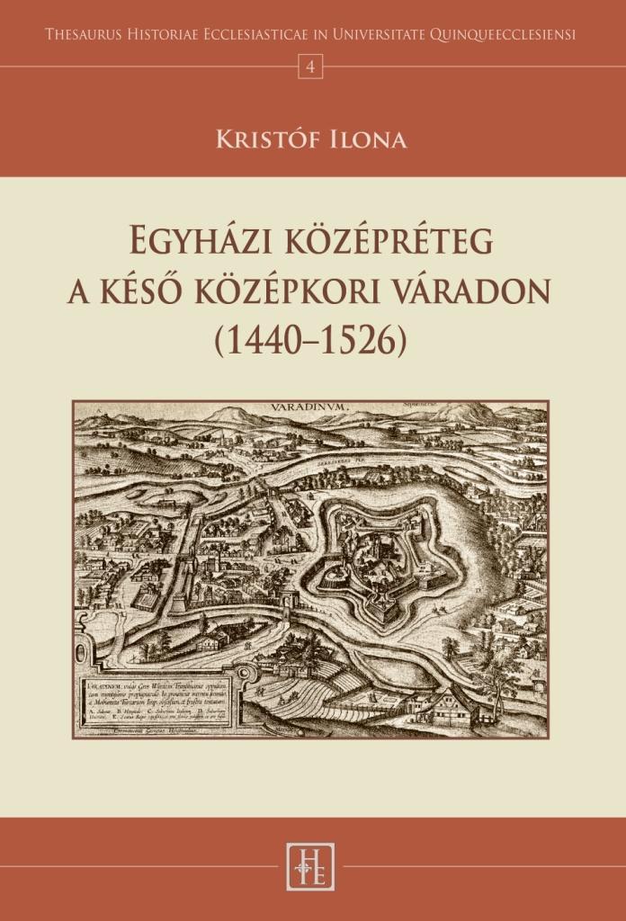 EGYHÁZI KÖZÉPRÉTEG A KÉSŐ KÖZÉPKORI VÁRADON (1440-1526)