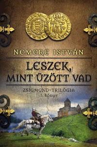 LESZEK, MINT ŰZÖTT VAD - ZSIGMOND-TRILÓGIA 1. KÖNYV