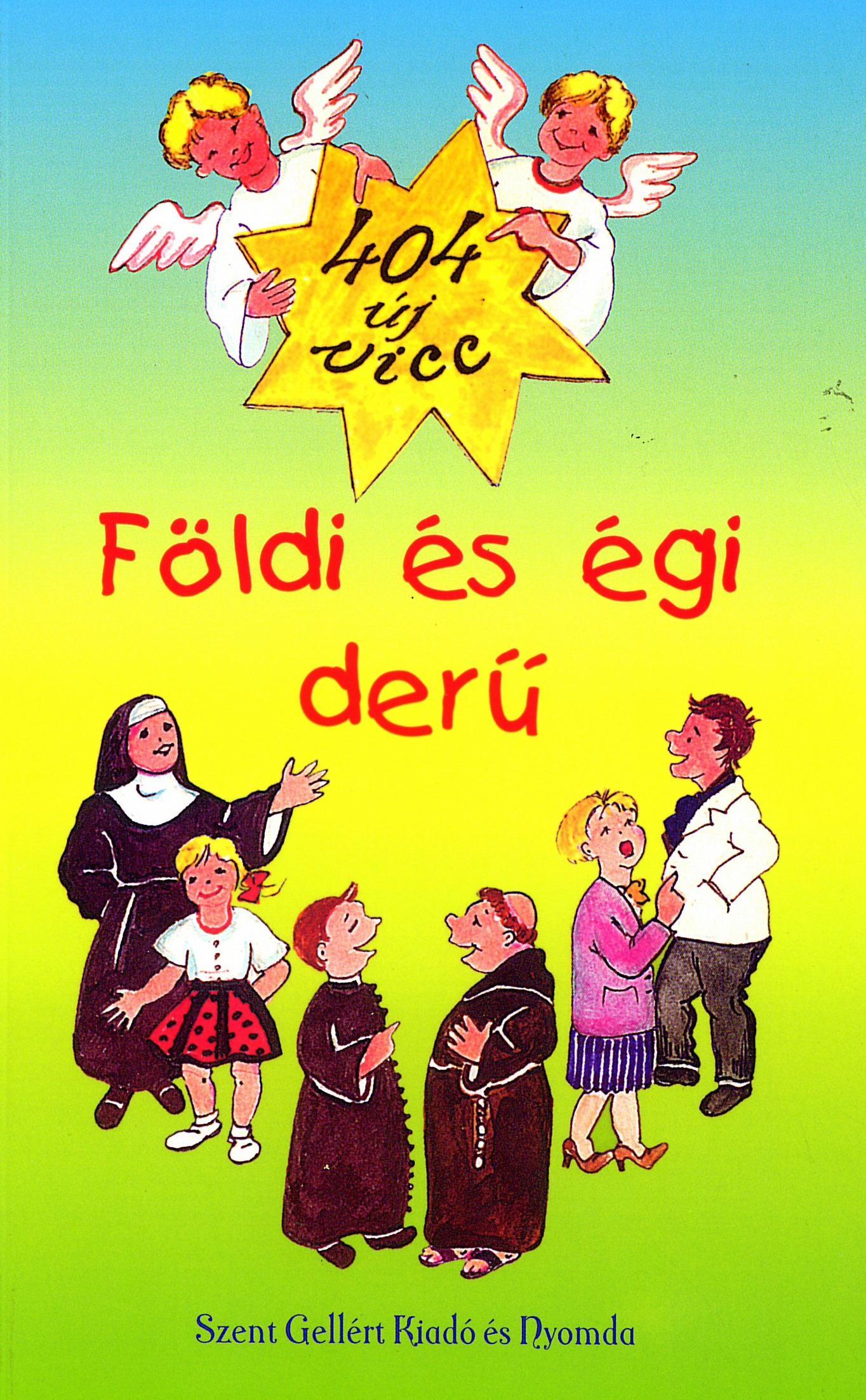 FÖLDI ÉS ÉGI DERŰ - 400 ÚJ VICC