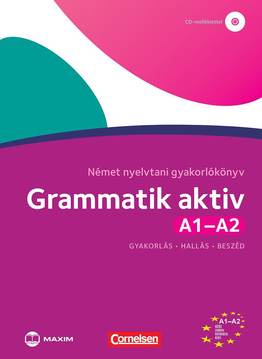 GRAMMATIK AKTIV A1-A2 - NÉMET NYELVTANI GYAKORLÓKÖNYV (CD-MELLÉKLETTEL)