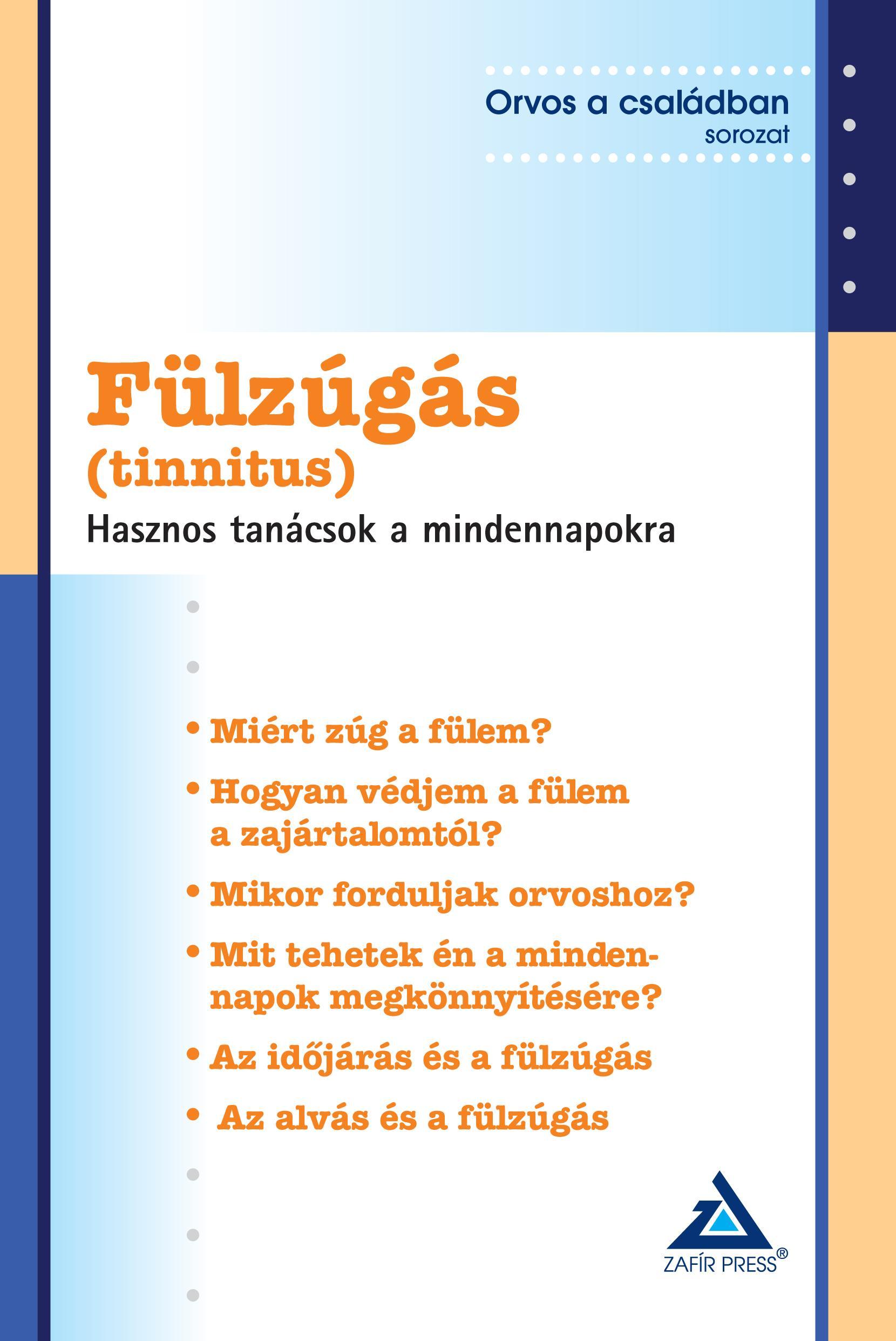 FÜLZÚGÁS (TINNITUS) - HASZNOS TANÁCSOK A MINDENNAPOKRA