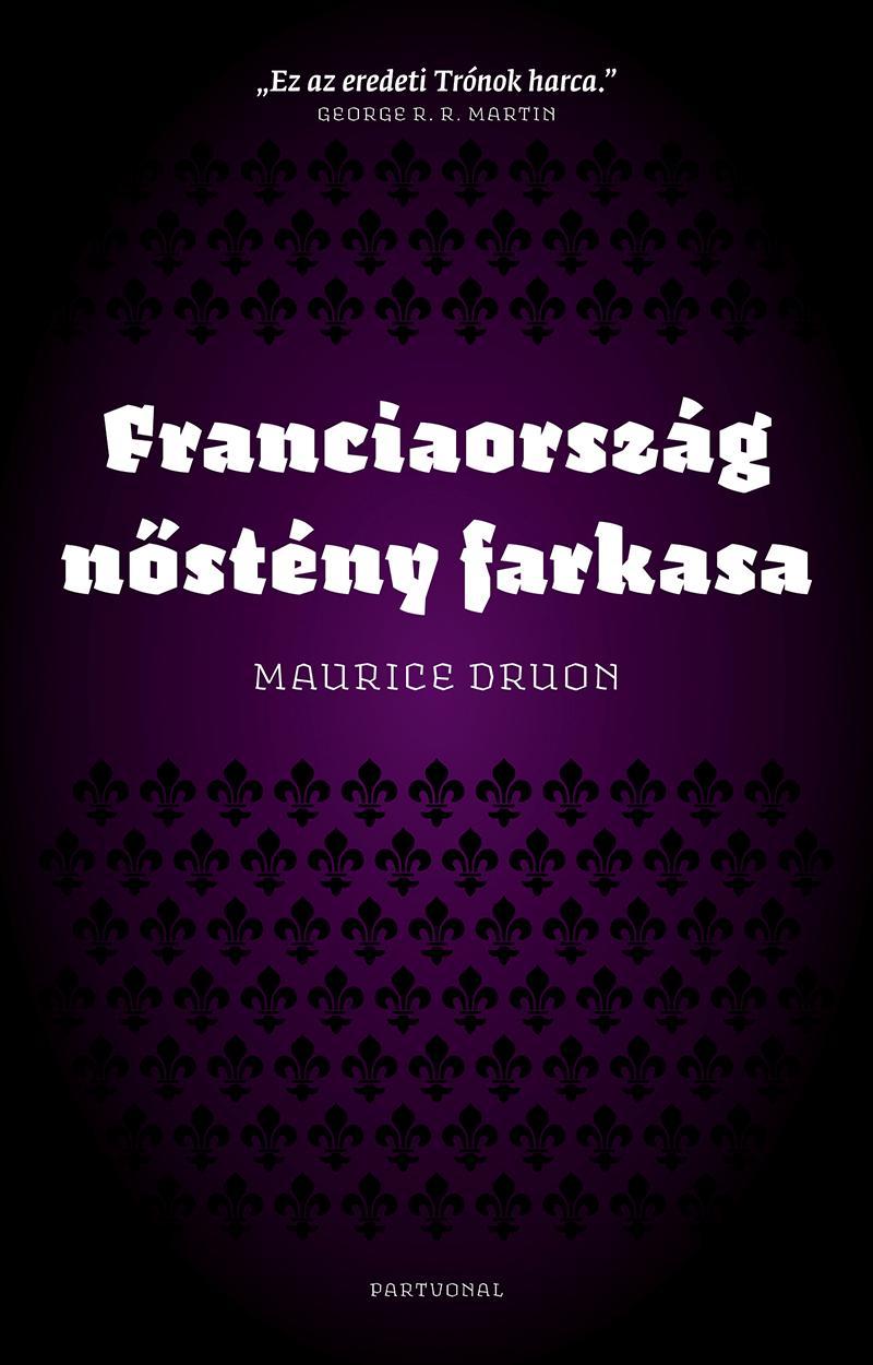FRANCIAORSZÁG NŐSTÉNY FARKASA - ÚJ, 2014