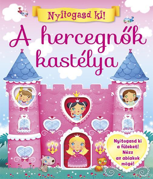 A HERCEGNŐK KASTÉLYA - NYITOGASD KI!
