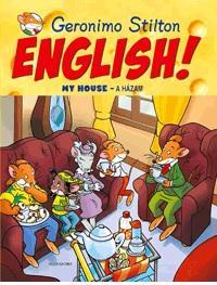 STILTON, GERONIMO - ENGLISH! MY HOUSE - A HÁZAM
