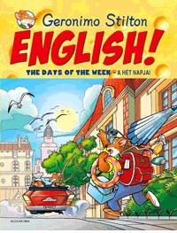 STILTON, GERONIMO - ENGLISH! THE DAYS OF THE WEEK - A HÉT NAPJAI