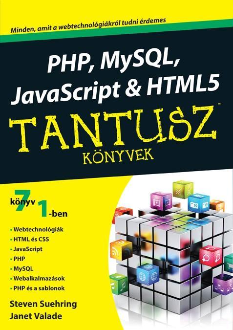 SUEHRING, STEVEN-VALADE, JANET - PHP, MYSQL, JAVASCRIPT & HTML5 - TANTUSZ KÖNYVEK