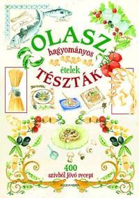 OLASZ TÉSZTÁK - HAGYOMÁNYOS ÉTELEK -