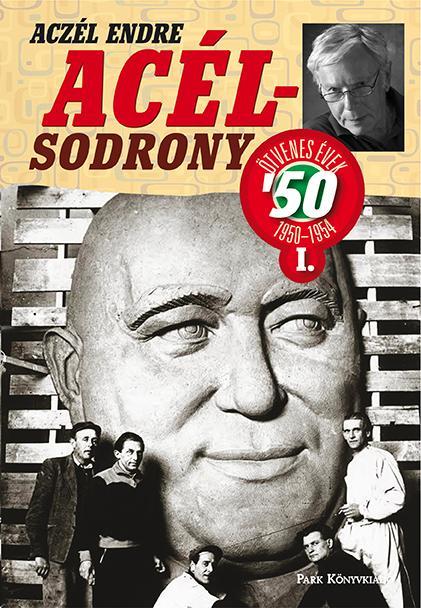 ACÉLSODRONY - ÖTVENES ÉVEK I.