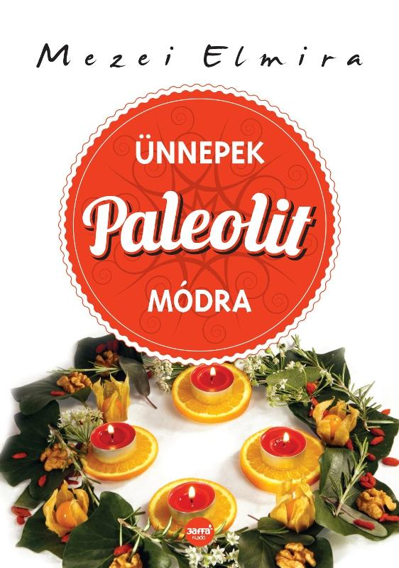 ÜNNEPEK PALEOLIT MÓDRA