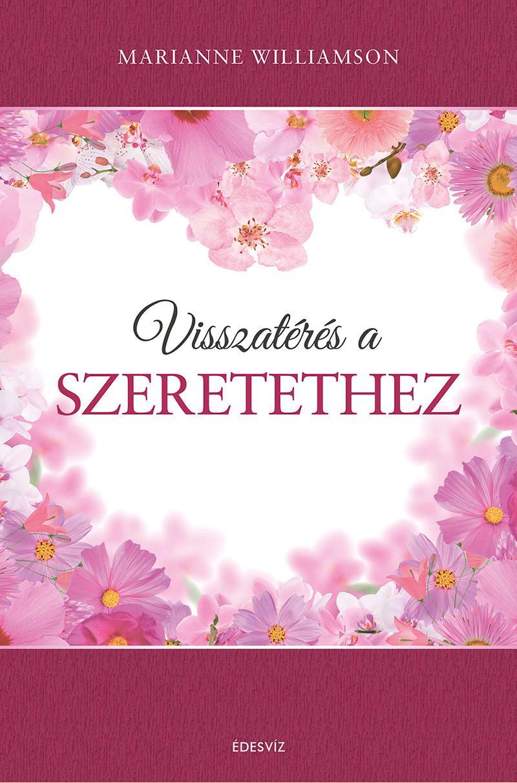 VISSZATÉRÉS A SZERETETHEZ