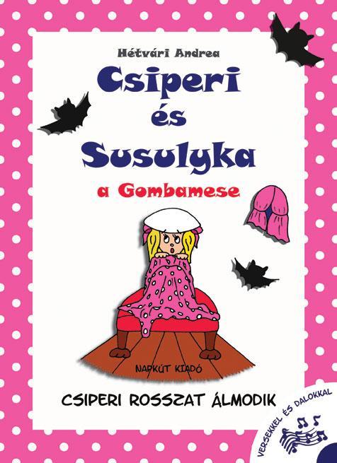CSIPERI ROSSZAT ÁLMODIK - CSIPERI ÉS SUSULYKA, A GOMBAMESE 1.