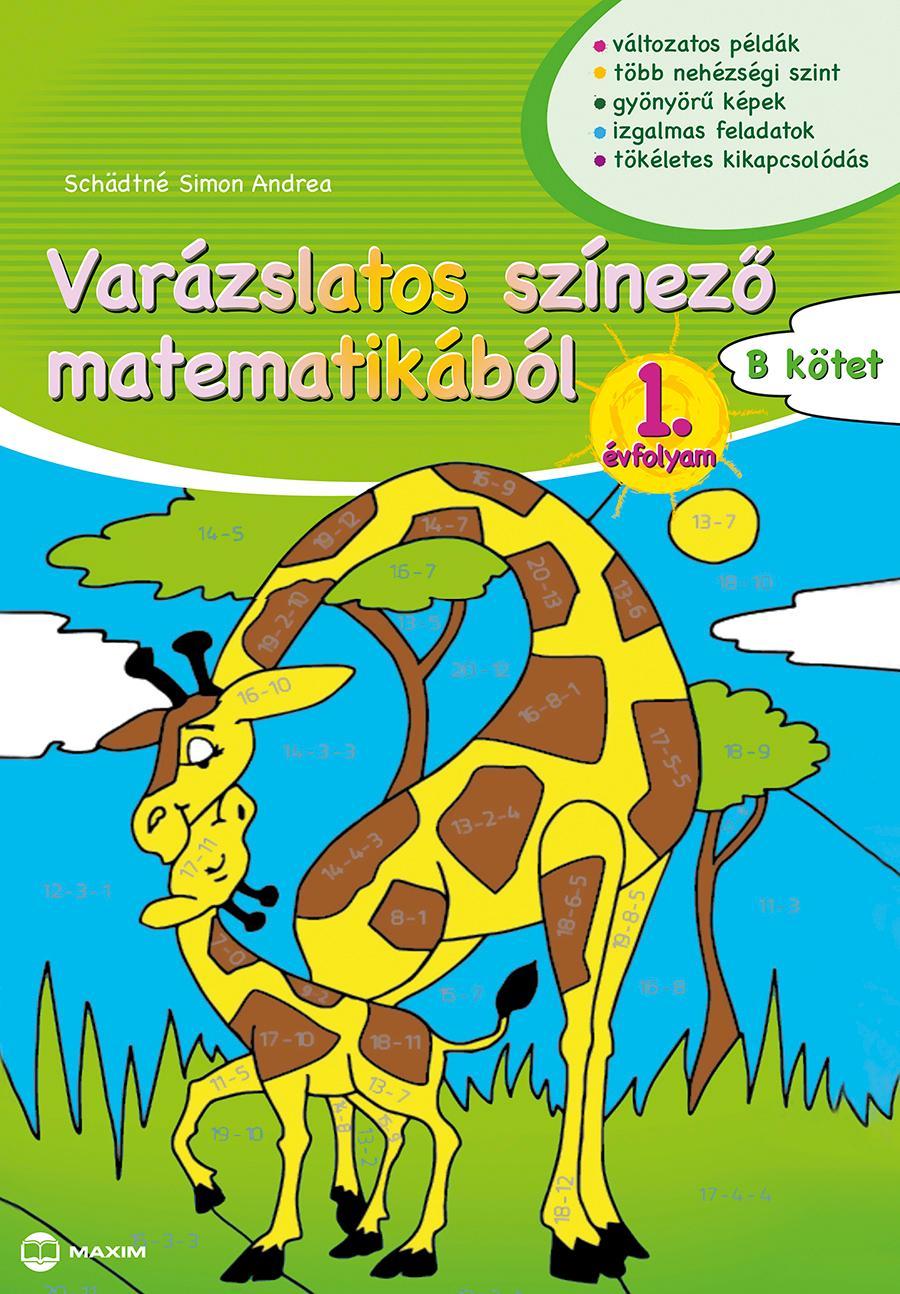 SCHÄDTNÉ SIMON ANDREA - VARÁZSLATOS SZÍNEZŐ MATEMATIKÁBÓL 1. ÉVFOLYAM - B KÖTET
