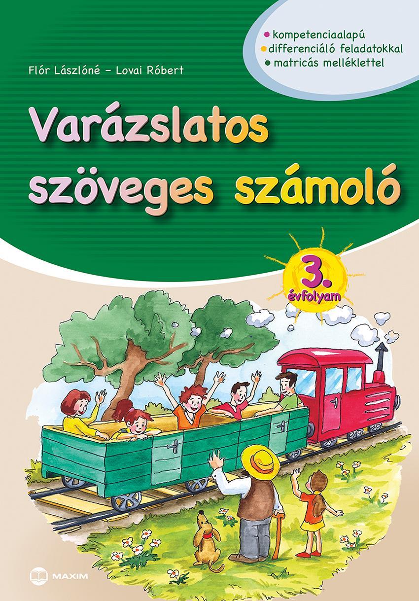 VARÁZSLATOS SZÖVEGES SZÁMOLÓ - 3. ÉVFOLYAM (MATRICÁS MELLÉKLETTEL)