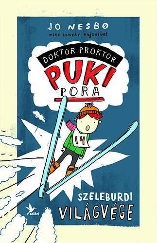 NESBO, JO - DOKTOR PROKTOR PUKIPORA 3. - SZELEBURDI VILÁGVÉGE (ÚJ, 2014!)