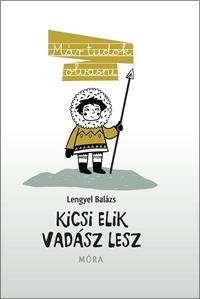 KICSI ELIK VADÁSZ LESZ - MÁR TUDOK OLVASNI -