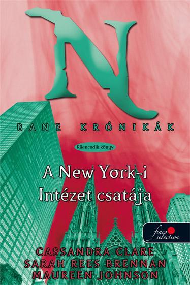 A NEW YORK-I INTÉZET CSATÁJA - KÖTÖTT - BANE KRÓNIKÁK 9.