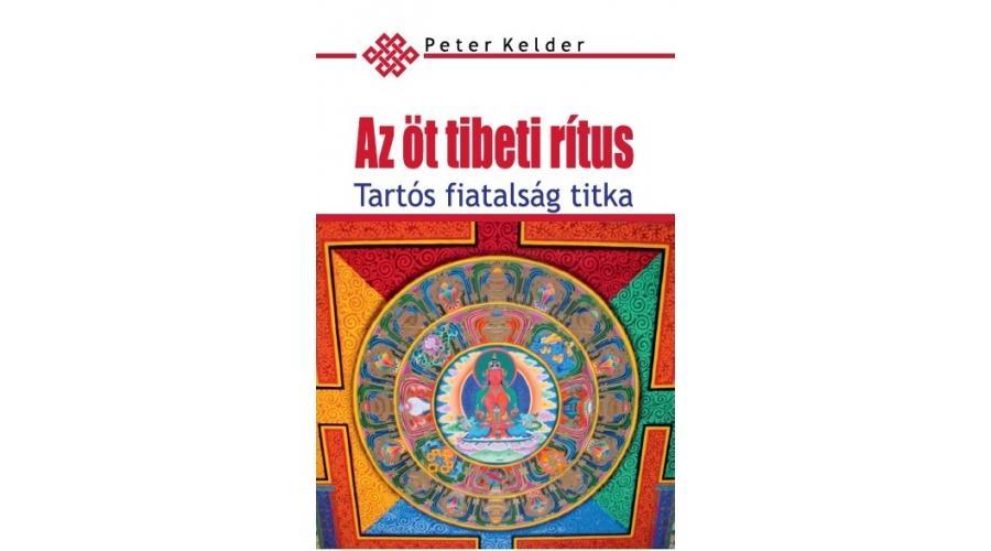 AZ ÖT TIBETI RÍTUS - A TARTÓS FIATALSÁG TITKA