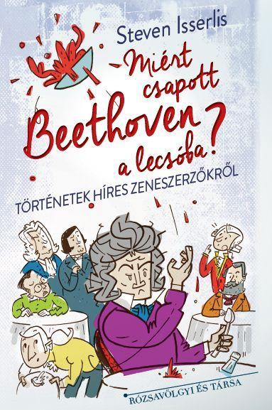 Steven Isserlis: Miért csapott Beethoven a lecsóba?