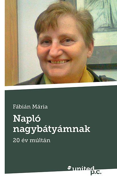 NAPLÓ NAGYBÁTYÁMNAK - 20 ÉV MÚLTÁN