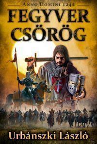 FEGYVER CSÖRÖG - ANNO DOMINI 1242