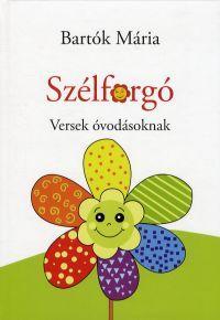 SZÉLFORGÓ - VERSEK ÓVODÁSOKNAK