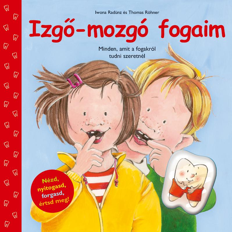 IZGÕ-MOZGÓ FOGAIM (ELMEX FOGKEFÉVEL)
