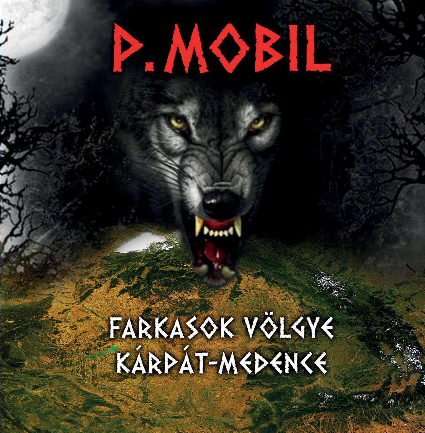 P. MOBIL - FARKASOK VÖLGYE KÁRPÁT-MEDENCE - CD -