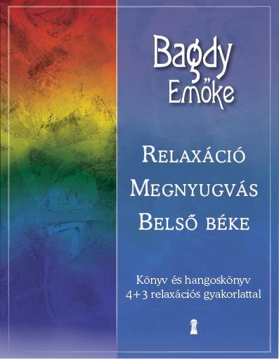 RELAXÁCIÓ, MEGNYUGVÁS, BELSŐ BÉKE (CD MELLÉKLETTEL)