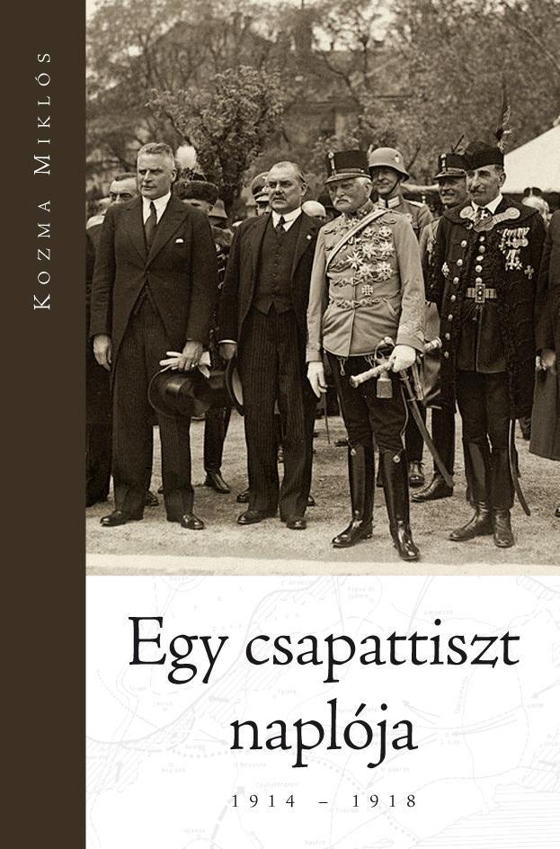 EGY CSAPATTISZT NAPLÓJA 1914-1918