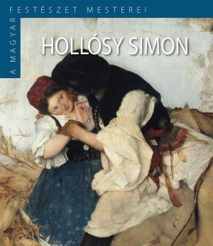 HOLLÓSY SIMON - A MAGYAR FESTÉSZET MESTEREI (II.SOR./3.)