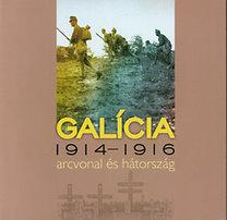 GALÍCIA 1914-1916 - ARCVONAL ÉS HÁTORSZÁG