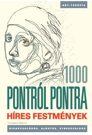 HÍRES FESTMÉNYEK - 1000 PONTRÓL PONTRA