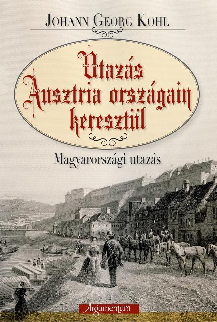 UTAZÁS AUSZTRIA ORSZÁGAIN KERESZTÜL - MAGYARORSZÁGI UTAZÁS