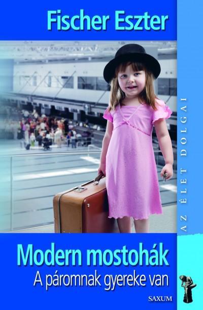MODERN MOSTOHÁK - A PÁROMNAK GYEREKE VAN (BŐVÍTETT KIADÁS)