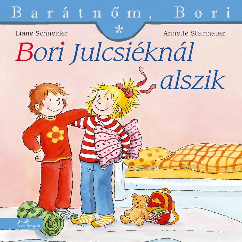 BORI JULCSIÉKNÁL ALSZIK - BARÁTNÕM, BORI