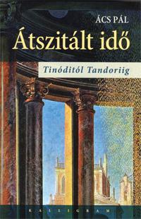 ÁTSZITÁLT IDÕ - TINÓDITÓL TANDORIIG