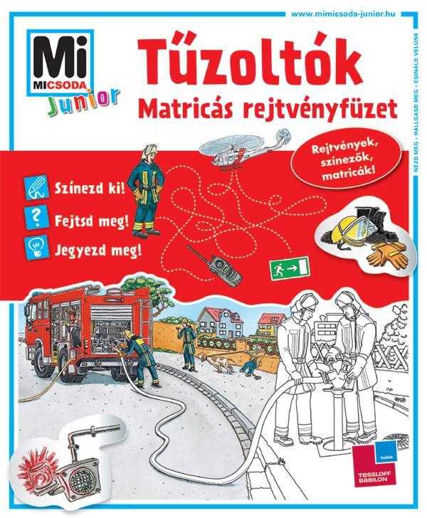 TÛZOLTÓK - MATRICÁS REJTVÉNYFÜZET - MI MICSODA JUNIOR