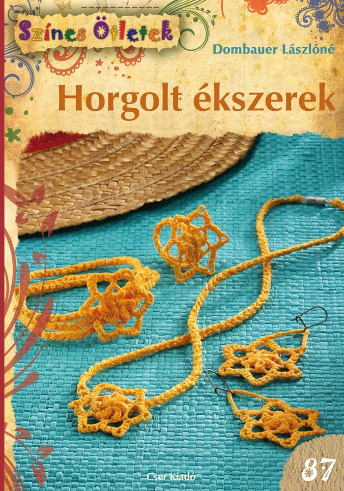 HORGOLT ÉKSZEREK - SZÍNES ÖTLETEK 87.