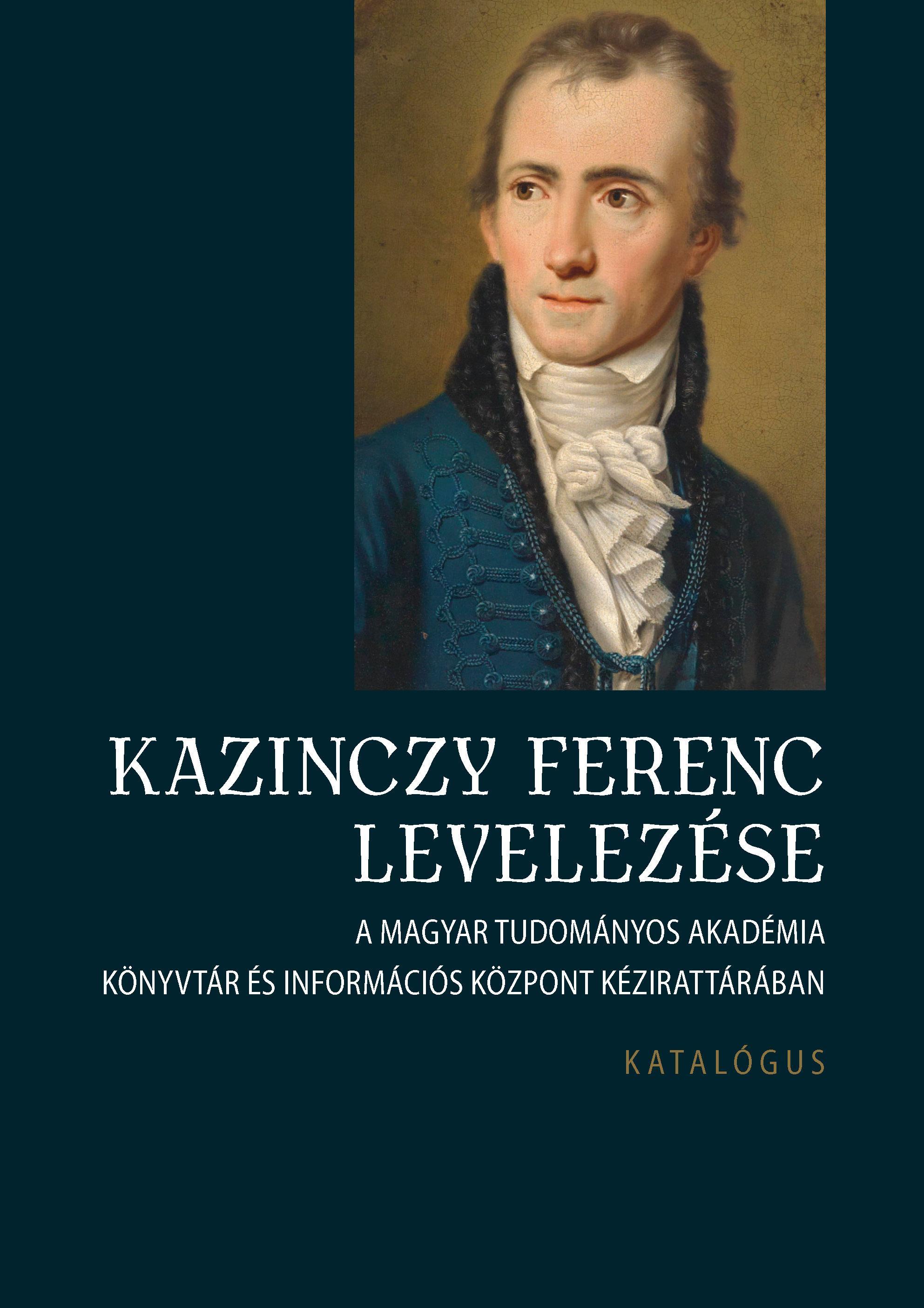 KAZINCZY FERENC LEVELEZÉSE - KATALÓGUS