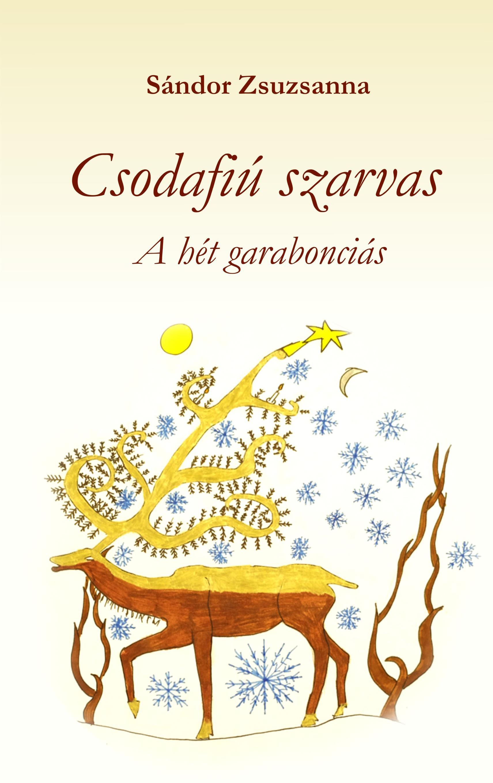 CSODAFIÚ SZARVAS - A HÉT GARABONCIÁS