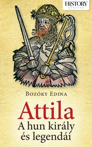 ATTILA – A HUN KIRÁLY ÉS LEGENDÁI