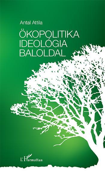 ÖKOPOLITIKA, IDEOLÓGIA, BALOLDAL