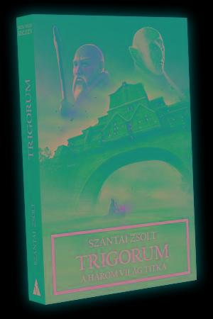 TRIGORUM - A HÁROM VILÁG TITKA