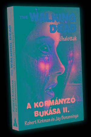 A KORMÁNYZÓ BUKÁSA II. - THE WALKING DEAD